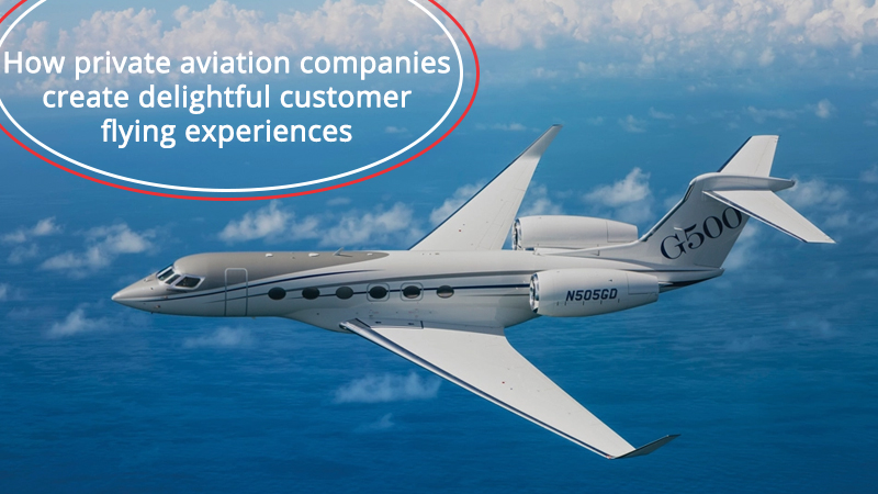 How private aviation companies create delightful customer flying experiences