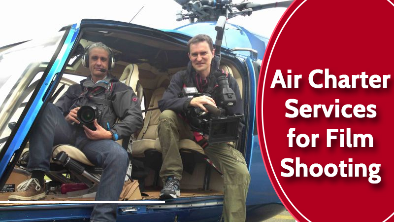 Air Charter Services for Film Shooting