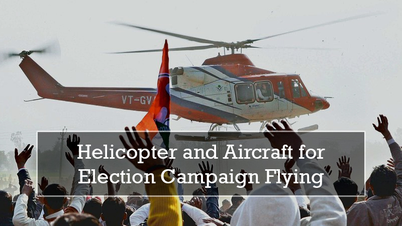Helicopter and Aircraft for Election Campaign Flying